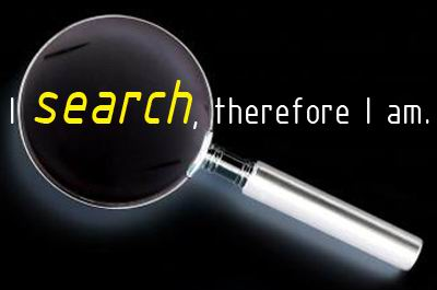 I search, therefore I am
